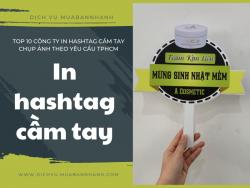 Top 10 công ty in hashtag cầm tay theo yêu cầu TPHCM